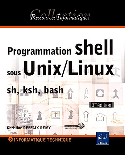 9782746067141: Programmation Shell sous Unix/Linux (French Edition)