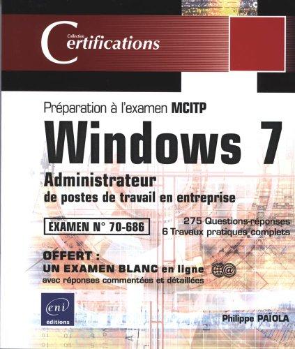 9782746070486: Windows 7 - Administrateur de postes de travail Windows 7 - Préparation à l'examen MCITP 70-686