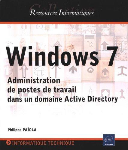 9782746072329: Windows 7 - Administration de postes de travail dans un domaine Active Directory