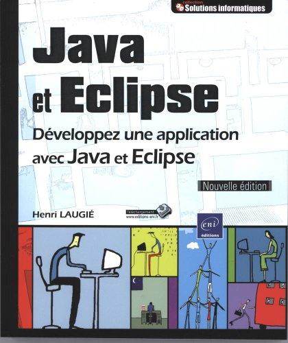 9782746072350: Java et Eclipse - Développez une application avec Java et Eclipse [Nouvelle édition]