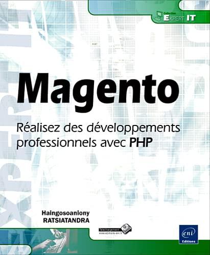 9782746072381: Magento - R�alisez des d�veloppements professionnels avec PHP