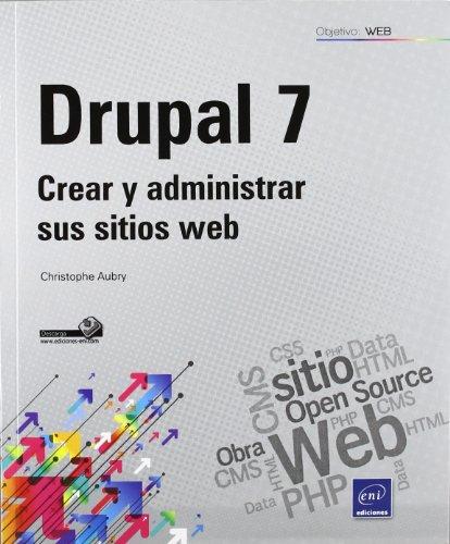 9782746073470: Drupal 7. crear y administrar sus sitios web