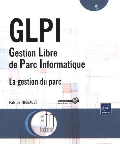 9782746073869: GLPI (Gestion Libre de Parc Informatique) - La gestion du parc