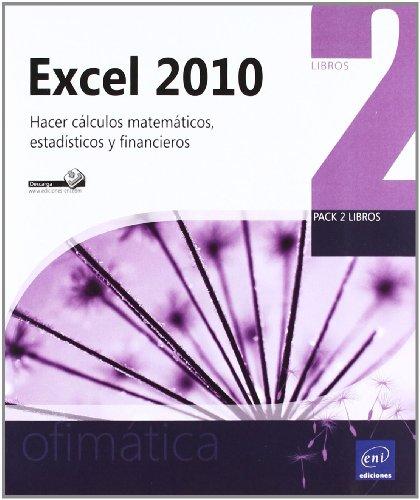 9782746074224: EXCEL 2010 (PACK 2 LIBROS) HACER CALCULOS MATEMATICOS ESTADI