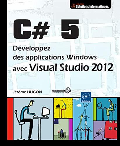 C# 5 - Développez des applications Windows: Jérôme Hugon