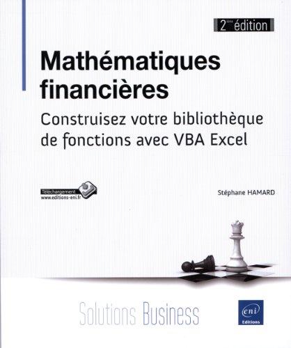 9782746077195: Mathématiques financières (2ème édition) - Construisez votre bibliothèque de fonctions avec VBA Excel