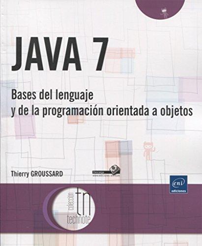 9782746079649: Java 7. Bases Del Lenguaje Y De La Programación Orientada a Objetos