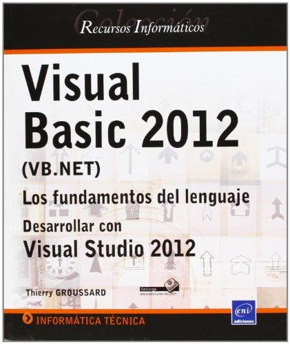 9782746079939: Visual Basic 2012 (VB.NET). Los Fundamentos Del Lenguaje. Desarrollar Con Visual Studio 2012