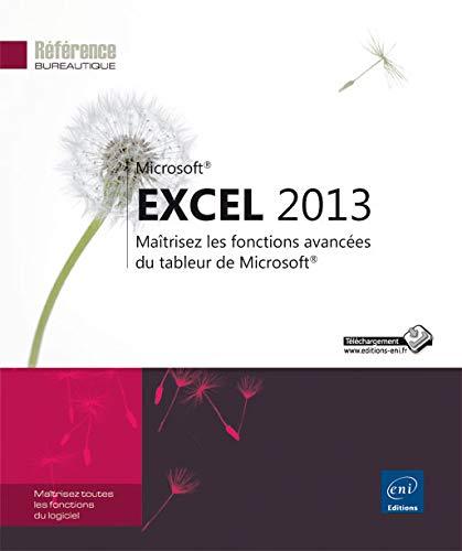 9782746080218: Excel 2013 - Maîtrisez les fonctions avancées du tableur de Microsoft®
