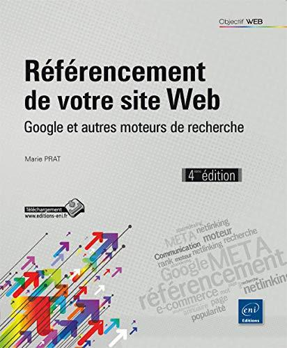 9782746080256: Référencement de votre site Web - Google et autres moteurs de recherche (4ième édition)