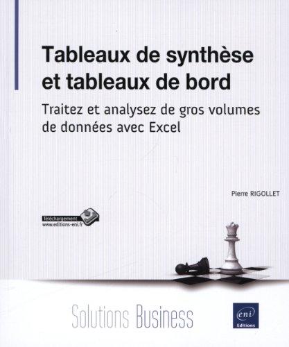 9782746082038: Tableaux de synthèse et tableaux de bord - Traitez et analysez de gros volumes de données avec Excel