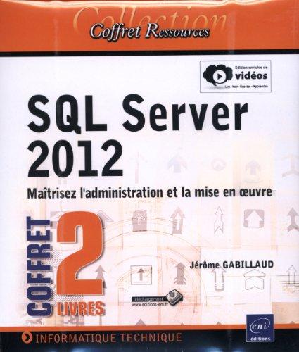 9782746082663: SQL Server 2012 - Coffret de 2 livres : Maîtrisez l'administration et la mise en oeuvre