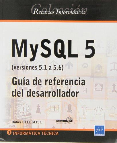 9782746083882: MySQL 5. Versiones 5.1 A 5.6. Guía De Referencia Del Desarrollador - Nueva Edición