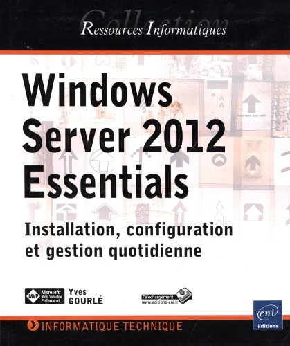 9782746084537: Windows Server 2012 Essentials - Installation, configuration et gestion quotidienne