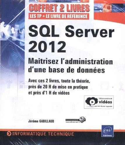 9782746085336: SQL Server 2012 - Coffret de 2 livres : Maîtrisez l'administration d'une base de données