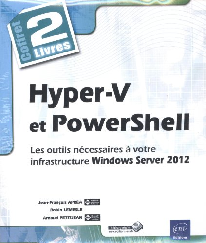 9782746086289: Hyper-V et PowerShell - Coffret de 2 livres : Les outils nécessaires à votre infrastructure Windows Server 2012