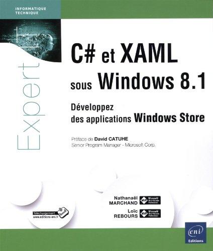 C# et XAML sous Windows 8 1 - Développez des