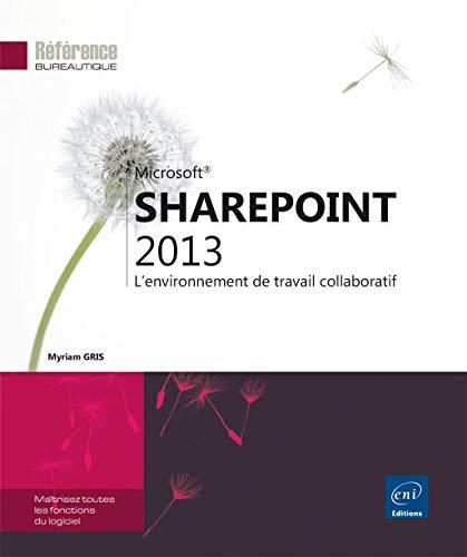 9782746087583: SharePoint 2013 - L'environnement de travail collaboratif