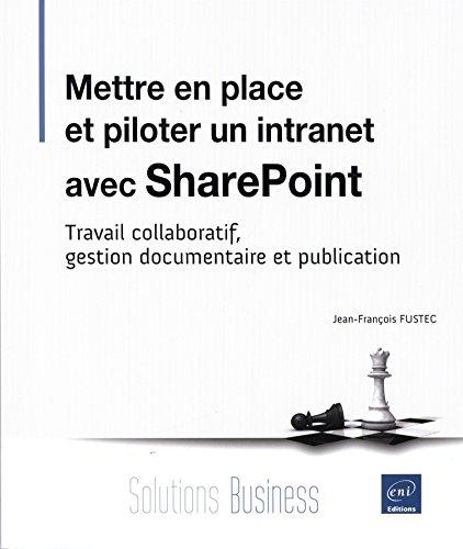 9782746089143: Mettre en place et piloter un intranet avec SharePoint : Travail collaboratif, gestion documentaire et publication