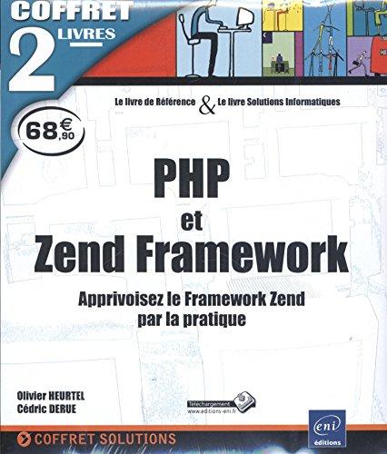 9782746089242: PHP et Zend Framework - Coffret de 2 livres : Apprivoisez le Framework Zend par la pratique