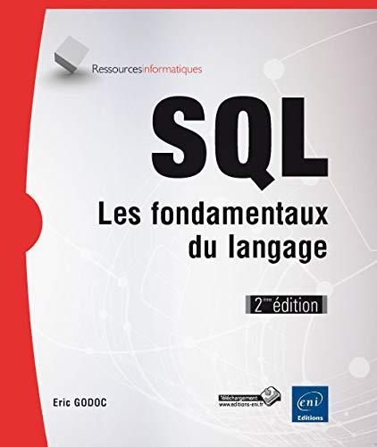 SQL - Les fondamentaux du langage (2ième: Eric Godoc