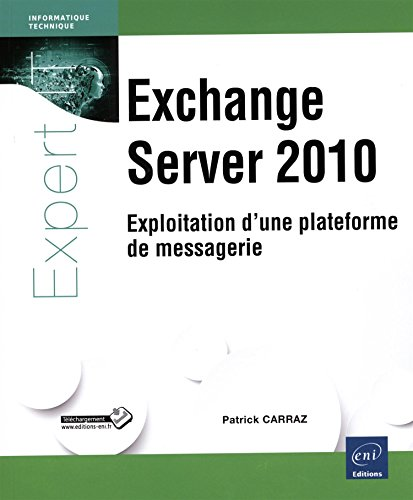 9782746090712: Exchange Server 2010 - Exploitation d'une plateforme de messagerie