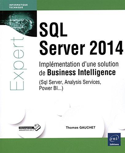 9782746090736: SQL Server 2014 - Implémentation d'une solution de Business Intelligence (Sql Server, Analysis Services, Power BI...)
