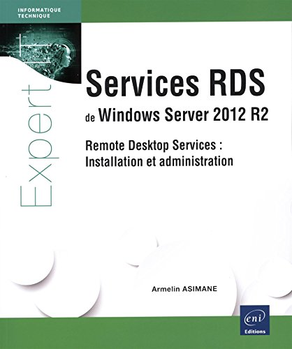 9782746091542: Services RDS de Windows Server 2012 R2 - Remote Desktop Services : Installation et administration