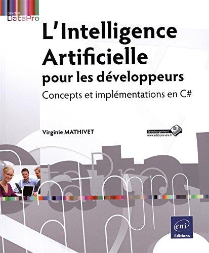 9782746092150: L'intelligence artificielle pour les developpeurs - concepts et implementations en c#