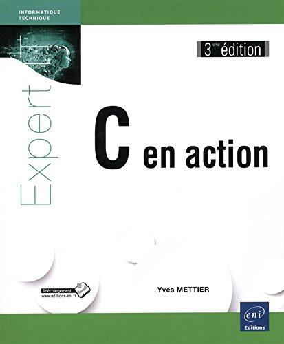 9782746092181: C en action (3ième édition)