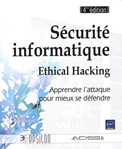 9782746092655: Sécurité informatique - Ethical Hacking - Apprendre l'attaque pour mieux se défendre (4ième édition)