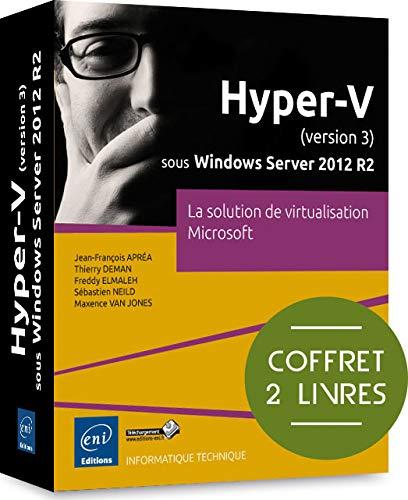 9782746093911: Hyper-V (version 3) sous Windows Server 2012 R2 - Coffret de 2 livres - La solution de virtualisation Microsoft