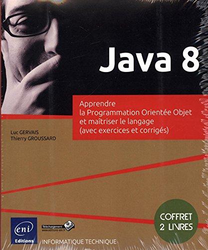 Java 8 - Apprendre la Programmation Orientée: Thierry GROUSSARD Luc