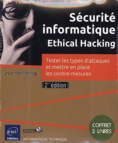 9782746095540: S�curit� informatique - Ethical Hacking - Coffret de 2 livres - Tester les types d'attaques et mettre en place les contre-mesures (2i�me �dition)
