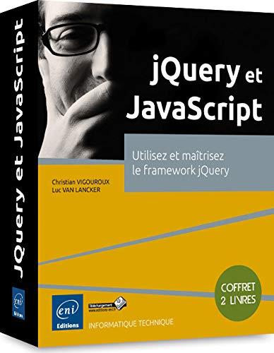 9782746096110: jQuery et JavaScript - Coffret de 2 livres : Utilisez et maîtrisez le framework jQuery