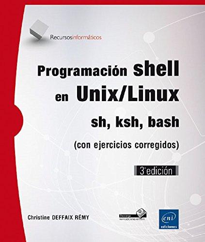 9782746096158: Programación shell en Unix/Linux: sh, ksh, bash (con ejercicios corregidos) (3ª edición)