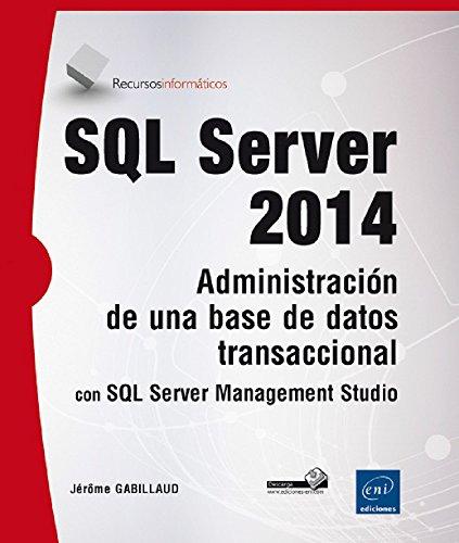 9782746096684: SQL Server 2014: Administración de una base de datos transaccional con SQL Server Management Studio
