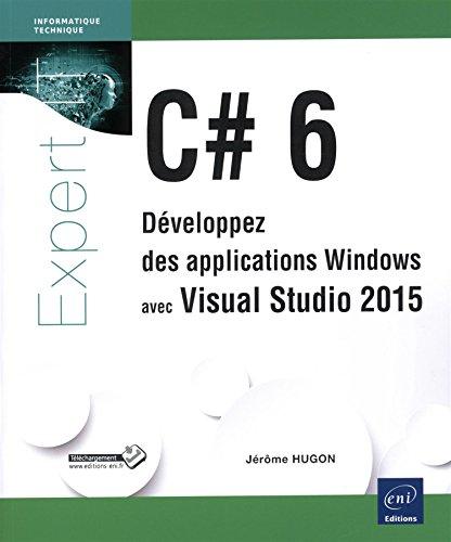 9782746097001: C# 6 ; développez des applications Windows avec Visual Studio 2015