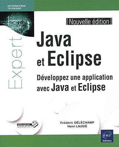 9782746097902: Java et Eclipse - Développez une application avec Java et Eclipse (Nouvelle édition)