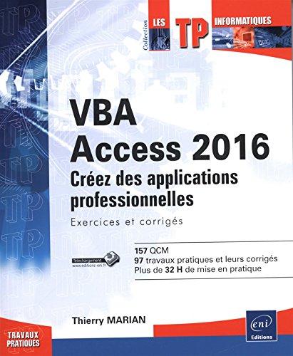 9782746098800: VBA Access 2016 - Apprenez à créer des applications professionnelles : exercices et corrigés