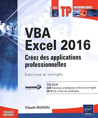 9782746099272: VBA Excel 2016 - Créez des applications professionnelles : exercices et corrigés