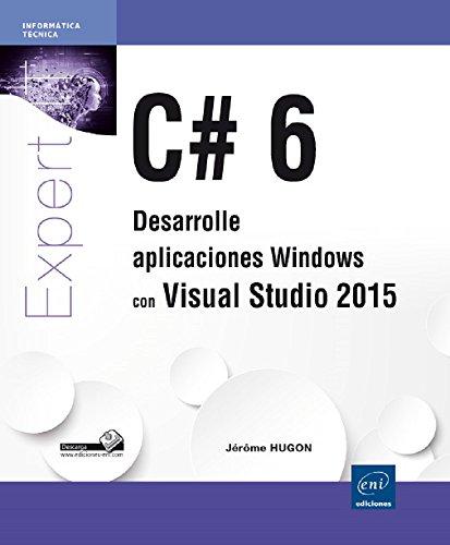 C# 6 Desarrolle aplicaciones Windows con Visual: Jérôme HUGON