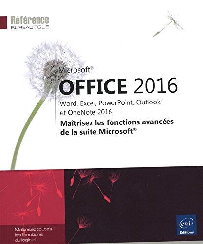 9782746099784: Office 2016 : Word, Excel, PowerPoint, Outlook et OneNote 2016 : Maîtrisez les fonctions avancées de la suite Microsoft (Référence bureautique)
