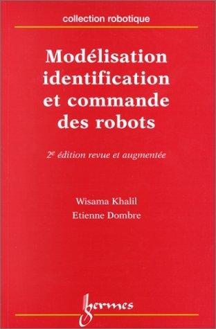 9782746200036: Modélisation identification et commande des robots