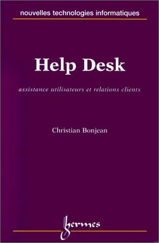 Help desk, assistance utilisateurs et relations clients [Jan 01, 1999] Bonjean, Christian