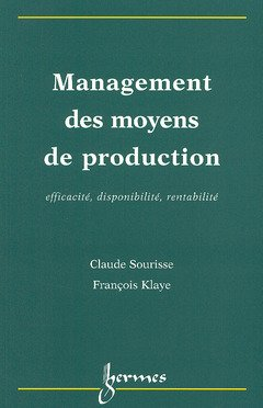 Management des moyens de production : Efficacité, disponibilité, rentabilité .