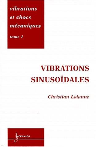 9782746200357: Vibrations et chocs mécaniques, tome 1