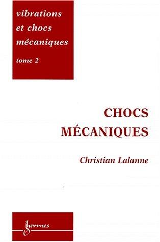 Vibrations et chocs mécaniques, tome 2. Chocs mécaniques: C. Lalanne