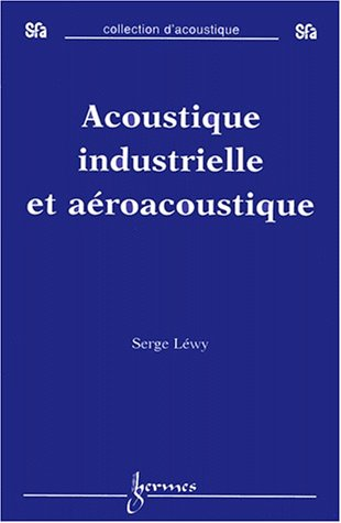 9782746201637: Acoustique industrielle et aéroacoustique