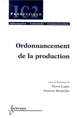 Ordonnancement de la production: Lopez, Roubellat